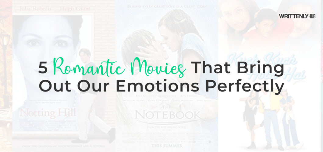 5 Romantic Movies That Bring Out Our Emotions Perfectly
